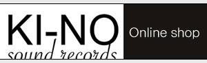 KI-NO sound records Online shop